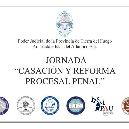"""Realizarán jornada de """"Casación y reforma procesal penal"""" en Ushuaia y Río Grande"""